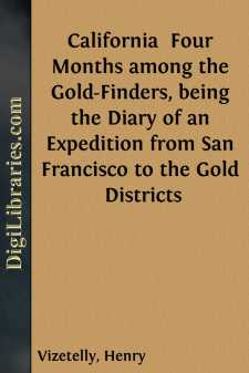 California  Four Months among the Gold-Finders, being the Diary of an Expedition from San Francisco to the Gold Districts