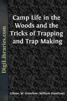 Camp Life in the Woods and the Tricks of Trapping and Trap Making