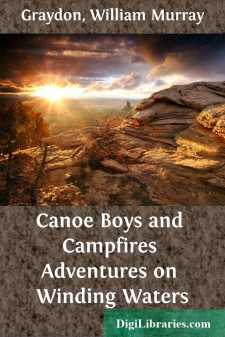 Canoe Boys and Campfires Adventures on Winding Waters