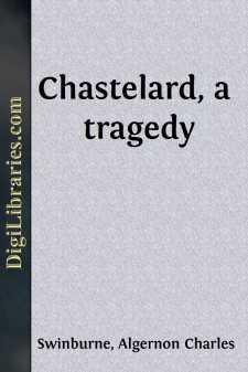 Chastelard, a tragedy