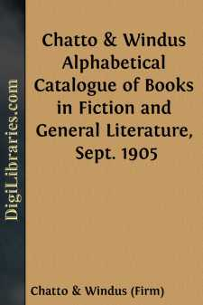 Chatto & Windus Alphabetical Catalogue of Books in Fiction and General Literature, Sept. 1905