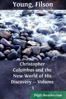 Christopher Columbus and the New World of His Discovery - Volume 1