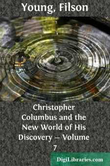 Christopher Columbus and the New World of His Discovery - Volume 7