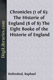 Chronicles (1 of 6): The Historie of England (8 of 8) The Eight Booke of the Historie of England