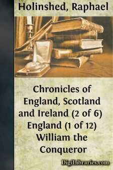 Chronicles of England, Scotland and Ireland (2 of 6)  England (1 of 12) William the Conqueror
