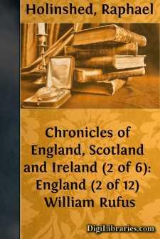 Chronicles of England, Scotland and Ireland (2 of 6): England (2 of 12) William Rufus