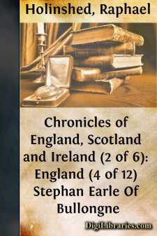 Chronicles of England, Scotland and Ireland (2 of 6): England (4 of 12) Stephan Earle Of Bullongne