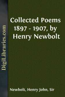 Collected Poems 1897 - 1907, by Henry Newbolt