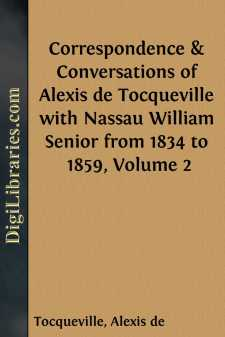Correspondence & Conversations of Alexis de Tocqueville with Nassau William Senior from 1834 to 1859, Volume 2