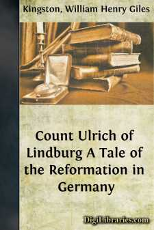 Count Ulrich of Lindburg A Tale of the Reformation in Germany