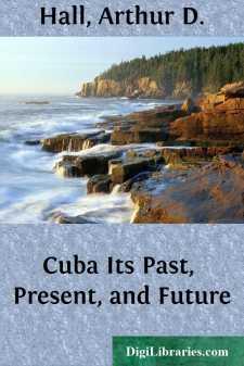Cuba Its Past, Present, and Future
