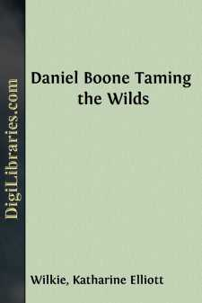 Daniel Boone Taming the Wilds