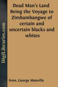 Dead Man's Land  Being the Voyage to Zimbambangwe of certain and uncertain blacks and whites