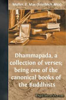 Dhammapada, a collection of verses; being one of the canonical books of the Buddhists