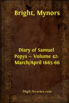 Diary of Samuel Pepys - Volume 42: March/April 1665-66