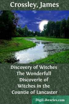 Discovery of Witches The Wonderfull Discoverie of Witches in the Countie of Lancaster