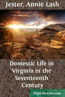 Domestic Life in Virginia in the Seventeenth Century