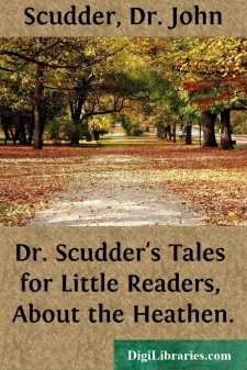 Dr. Scudder's Tales for Little Readers, About the Heathen.
