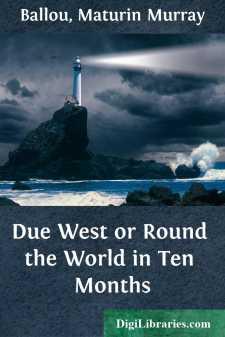 Due West or Round the World in Ten Months