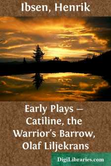 Early Plays - Catiline, the Warrior's Barrow, Olaf Liljekrans