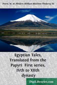 Egyptian Tales, Translated from the Papyri  First series, IVth to XIIth dynasty