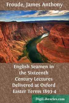 English Seamen in the Sixteenth Century Lectures Delivered at Oxford Easter Terms 1893-4