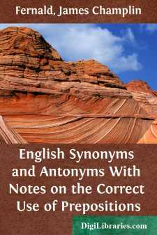 English Synonyms and Antonyms With Notes on the Correct Use of Prepositions