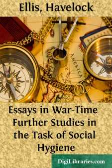 Essays in War-Time  Further Studies in the Task of Social Hygiene