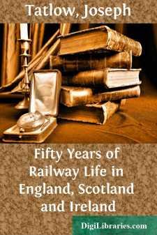 Fifty Years of Railway Life in England, Scotland and Ireland