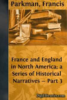France and England in North America; a Series of Historical Narratives - Part 3