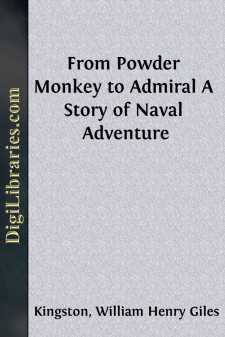 From Powder Monkey to Admiral A Story of Naval Adventure