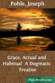 Grace, Actual and Habitual  A Dogmatic Treatise