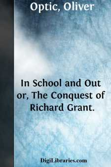 In School and Out or, The Conquest of Richard Grant.