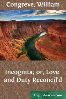 Incognita; or, Love and Duty Reconcil'd