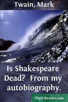 Is Shakespeare Dead?  From my autobiography.