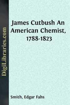 James Cutbush An American Chemist, 1788-1823