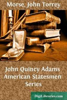 John Quincy Adams American Statesmen Series