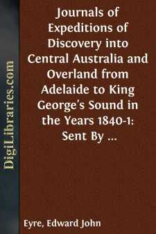 Journals of Expeditions of Discovery into Central Australia and Overland from Adelaide to King George's Sound in the Years 1840-1: Sent By the Colonists of South Australia, with the Sanction and Support of the Government: Including an Account of the Manners and Customs of the Aborigines and the State of Their Relations with Europeans - Volume 02