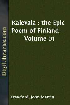 Kalevala : the Epic Poem of Finland - Volume 01
