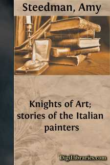 Knights of Art; stories of the Italian painters
