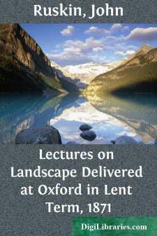 Lectures on Landscape Delivered at Oxford in Lent Term, 1871