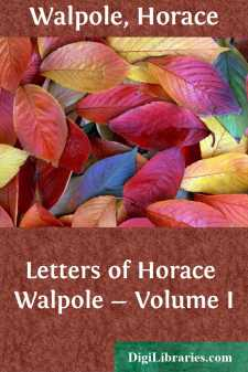 Letters of Horace Walpole - Volume I