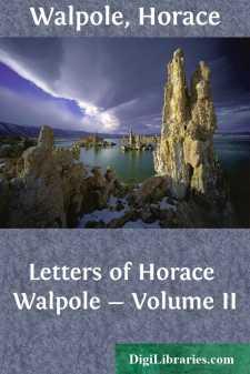 Letters of Horace Walpole - Volume II