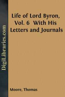 Life of Lord Byron, Vol. 6  With His Letters and Journals
