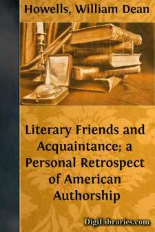Literary Friends and Acquaintance; a Personal Retrospect of American Authorship