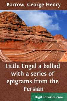 Little Engel a ballad with a series of epigrams from the Persian