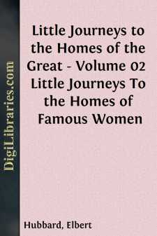 Little Journeys to the Homes of the Great - Volume 02 