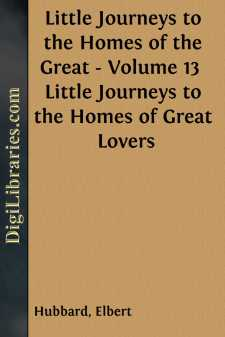 Little Journeys to the Homes of the Great - Volume 13  Little Journeys to the Homes of Great Lovers