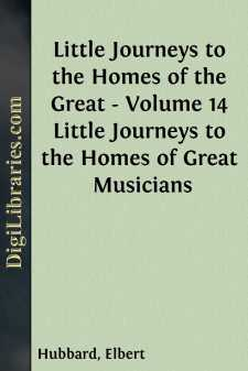 Little Journeys to the Homes of the Great - Volume 14