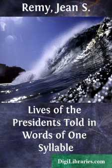 Lives of the Presidents Told in Words of One Syllable